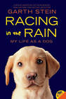 Racing in the Rain: My Life as a Dog by Garth Stein (Paperback, 2011)