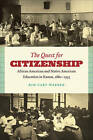The Quest for Citizenship: African American and Native American Education in Kansas, 1880-1935 by Kim Cary Warren (Paperback, 2010)