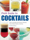 Field Guide to Cocktails: How to Identify and Prepare Virtually Every Drink at the Bar by Rob Chirico (Paperback, 2005)