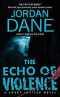 The Echo of Violence by Jordan Dane (Paperback, 2010)