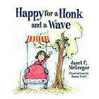 Happy for a Honk and a Wave by Janet C McGregor (Paperback / softback, 2010)