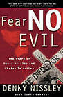 Fear No Evil: The Story of Denny Nissley and Christ in Action by Dennis Nissley, Jodie Randisi (Paperback / softback, 2000)
