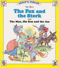 The Fox and the Stork: AND The Man, His Son and the Ass by Aesop (Paperback, 2001)