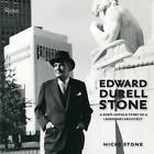 Edward Durell Stone: A Son's Untold Story of a Legendary Architect by Hicks Stone (Hardback, 2011)