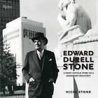 Edward Durell Stone: A Son's Untold Story of a Legendary Architect by Hicks Stone (Hardback, 2011)