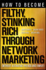 How to Become Filthy, Stinking Rich Through Network Marketing: Without Alienating Friends and Family by Derek R. Hall, Valerie Bates, Mark Yarnell, Shelby Hall (Paperback, 2012)
