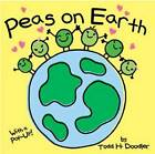 Peas on Earth by Todd H. Doodler (Board book, 2012)