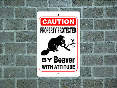 Property protected by Beaver with attitude metal aluminum tin sign