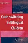 Code-switching in Bilingual Children by Katja F. Cantone (Hardback, 2007)
