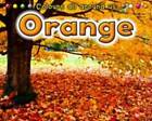 Orange by Rebecca Rissman (Hardback, 2011)