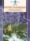 Historic Fraserburgh: Archaeology and Development by Richard Oram, P. F. Martin, C. McKean, A. Cathcart, T. Neighbour (Paperback, 2010)