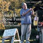 Ain't He Some Funny: The Best of John McDonald by John McDonald (CD-Audio, 2006)