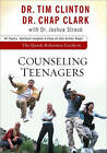 The Quick-Reference Guide to Counseling Teenagers by Chap Clark, Tim Clinton, Joshua Straub (Paperback, 2010)