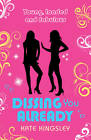 Dissing You Already: Young, Loaded and Fabulous by Kate Kingsley (Paperback, 2012)
