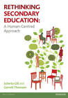 Rethinking Secondary Education: A Human-Centred Approach by Scherto Gill, Garrett Thomson (Paperback, 2012)