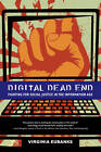 Digital Dead End: Fighting for Social Justice in the Information Age by Virginia Eubanks (Paperback, 2012)