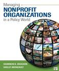 Managing Nonprofit Organizations in a Policy World by Shannon K. Vaughan, Shelly Arsneault (Paperback, 2013)