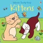 Touchy-feely Kittens by Fiona Watt (Board book, 2012)