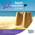101 Best Campsites by the Beach: 2012 by Alan Rogers Guides (Paperback, 2011)