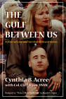 The Gulf Between Us: Love and Survival in Desert Storm by Cliff Acree, Cynthia Acree (Paperback, 2001)
