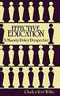 Effective Education: A Minority Policy Perspective by Charles Vert Willie (Hardback, 1987)