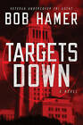 Targets Down by Bob Hamer (Paperback / softback, 2011)