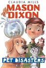 Mason Dixon: Pet Disasters by Claudia Mills (Paperback / softback, 2012)