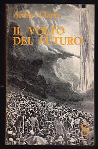 ARTHUR C. CLARKE IL VOLTO DEL FUTURO SUGAR COLLANA PROBLEMI E DOCUMENTI 1965 - Italia - ARTHUR C. CLARKE IL VOLTO DEL FUTURO SUGAR COLLANA PROBLEMI E DOCUMENTI 1965 - Italia
