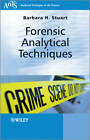 Forensic Analytical Techniques by Barbara B. Stuart (Paperback, 2013)