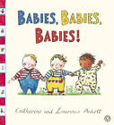 Babies, Babies, Babies! by Laurence Anholt (Hardback, 2012)