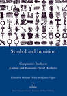 Symbol and Intuition: Comparative Studies in Kantian and Romantic-period Aesthetics by Maney Publishing (Hardback, 2013)