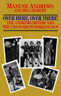 Over Here, Over There-The Andrews Sisters by Maxene Andrews, Bill Gilbert (Paperback / softback, 1993)