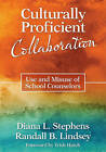 Culturally Proficient Collaboration: Use and Misuse of School Counselors by Randall B. Lindsey, Diana L. Stephens (Paperback, 2011)