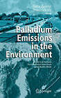 Palladium Emissions in the Environment: Analytical Methods, Environmental Assessment and Health Effects by Springer-Verlag Berlin and Heidelberg GmbH & Co. KG (Hardback, 2005)