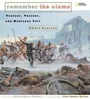 Remember the Alamo: Texians, Tejano's, and Mexicans Tell Their Stories by Paul Walker (Hardback, 2007)
