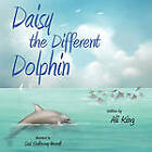 Daisy the Different Dolphin by Alice (Ali) King (Paperback, 2010)
