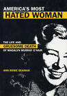 America's Most Hated Woman: The Life and Death of Madalyn Murray O'Hair by Ann Rowe Seaman (Hardback, 2005)