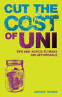 Cut the Cost of Uni: How to Graduate with Less Debt by Gwenda Thomas (Paperback, 2012)