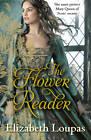 The Flower Reader by Elizabeth Loupas (Paperback, 2012)