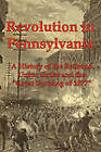 Revolution in Pennsylvania: A History of the Railroad Union Strike and the  Great Uprising of 1877 by Joseph A Dacus (Paperback / softback, 2011)