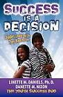 Success Is a Decision: Leaders Create the Life They Want to Live (Journal) by Linette M Daniels, Danette M Nixon (Paperback / softback, 2012)