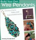 Build Your Own Wire Pendants by Kimberly Sciaraffa Berlin (Paperback, 2012)