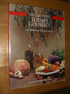 Today's Gourmet  by Jacques Pepin First Edition SC Cookbook 1991