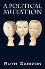 A Political Mutation by Ruth Gabizon (Paperback / softback, 2008)