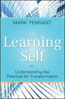 The Learning Self: Understanding the Potential for Transformation by Mark Tennant (Hardback, 2012)