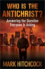 Who is the Antichrist?: Answering the Question Everyone is Asking by Mark Hitchcock (Paperback, 2011)