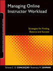Managing Online Instructor Workload: Strategies for Finding Balance and Success by Rosemary M. Lehman, Simone C. O. Conceicao (Paperback, 2011)