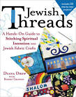 Jewish Threads: A Hands-on Guide to Stitching Spiritual Intention into Jewish Fabric Crafts by Robert Grayson, Diana Drew (Paperback, 2011)