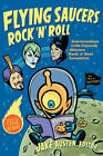 Flying Saucers Rock 'n' Roll: Conversations with Unjustly Obscure Rock 'n' Soul Eccentrics by Duke University Press (Paperback, 2011)