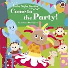 In the Night Garden: Come to the Party! by Andrew Davenport (Board book, 2012)